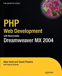 Php Web Development With Macromedia Dreamweaver Mx 2004 (Books for Professionals by Professionals the Expert's Voice)