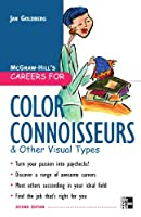 Careers for Color Connoisseurs And Other Visual Types, Second edition (Careers For Series)