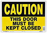 Hillman Sign Center CAUTION THIS DOOR MUST BE KEPT CLOSED(10-in x 14-in)