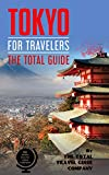 TOKYO FOR TRAVELERS. The total guide: The comprehensive traveling guide for all your traveling needs. By THE TOTAL TRAVEL GUIDE COMPANY (English Edition)