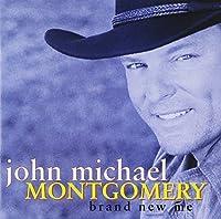 Brand New Me by John Michael Montgomery (2000-09-26)