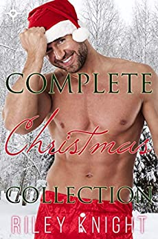 Complete Christmas Collection by [Knight, Riley]