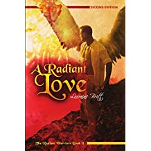 A Radiant Love: The Radiant Warriors, Book 1