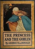 The Princess and the Goblin by George Macdonald (Illustrated) (English Edition)