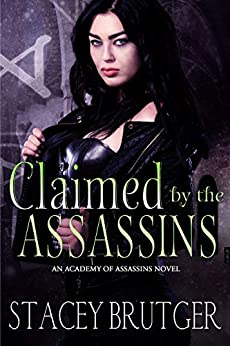 Claimed by the Assassins (An Academy of Assassins Novel Book 3) by [Brutger, Stacey]