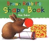 Brown Rabbit's Shape Book (Little Rabbit Books)