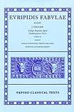 Euripidis Fabulae: Tomus III: Helina, Phoenissae, Orestes, Bcchae, Iphigenia Aulidensis, Rhesus (Oxford Classical Texts)
