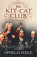 The Kit-Cat Club by Ophelia Field(2009-02-05)