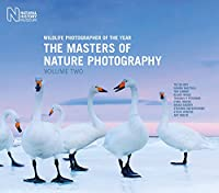 Wildlife Photographer of the Year: The Masters of Nature Photography (Wildlife Photographer of Year)