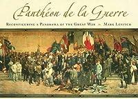Pantheon De La Guerre: Reconfiguring a Panorama of the Great War