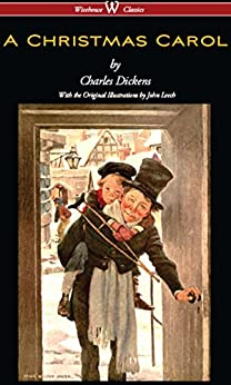 A Christmas Carol (Wisehouse Classics - with original illustrations) by [Dickens, Charles]