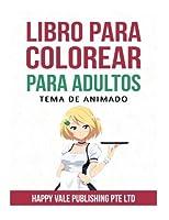 Libro de Colorear para Adultos/ Adult Coloring Book: Tema De Animado/ Anime Theme