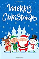 Merry Christmas: Cute Merry Christmas and Happy New Year, Blank Lined Notebook / Journal / Diary (Volume 6) (Cute Merry Christmas Notebook)