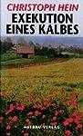 Exekution eines Kalbes: Und andere Erzählungen