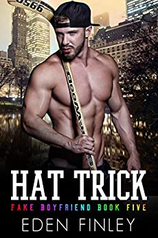 Hat Trick (Fake Boyfriend Book 5) by [Finley, Eden]