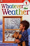 Whatever the Weather (DK Readers Level 1)