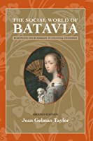 The Social World of Batavia: Europeans and Eurasians in Colonial Indonesia (New Perspectives in Southeast Asian Studies)