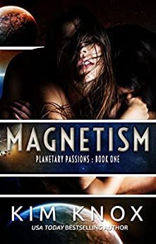 Magnetism (Planetary Passions Book 1) by [Knox, Kim]