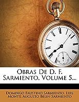 Obras De D. F. Sarmiento, Volume 5...