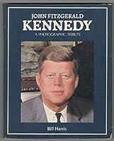 John F Kennedy: A Photographic