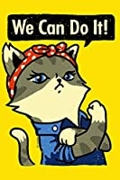 We Can Do It!: We Can Do It! Purrsist! Feminist Cat Lover Dot Graph Paper Book for Drawing, Writing, Painting, Sketching or Doodling, 120 Pages, 6x9