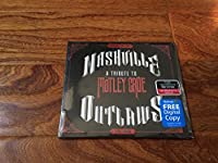NASHVILLE A Tribute To Mötley Crue Outlaws Digipak CD+Free Digital Copy 2014 WALMART EXCLUSIVE