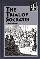 The Trial of Socrates (Famous Trials Series)