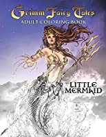 Grimm Fairy Tales Adult Coloring Book The Little Mermaid