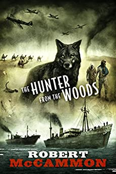 The Hunter from the Woods by [McCammon, Robert]