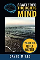 Scattered Thoughts From a Scattered Mind: Quiet Waters