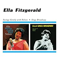 Swings Gently with Nelson + Sings Broadway by Ella Fitzgerald (2013-12-16)