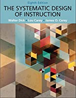 Systematic Design of Instruction, The, Pearson eText with Loose-Leaf Version -- Access Card Package (8th Edition)
