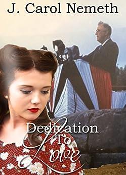 Dedication to Love: Prequel to Mountain of Peril (A National Park Romance Novella Book 2) by [Nemeth, J. Carol]