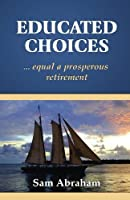 Educated Choices: equal a prosperous retirement [並行輸入品]