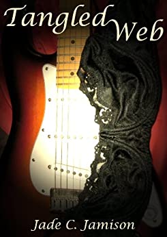 Tangled Web (Tangled Web Series Book 1): Rock Star Romance by [Jamison, Jade C.]