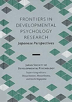[一般社団法人日本発達心理学会]のFrontiers in Developmental Psychology Research: Japanese Perspectives (English Edition)