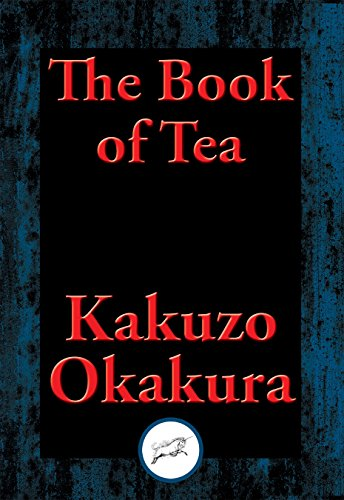 The Book of Tea: With Linked Table of Contents (English Edition)