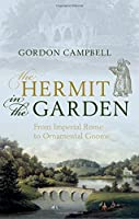 The Hermit in the Garden: From Imperial Rome to Ornamental Gnome by Gordon Campbell(2013-05-05)