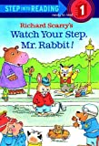 Watch Your Step, Mr. Rabbit! (Step Into Reading - Level 1)