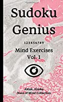 Sudoku Genius Mind Exercises Volume 1: Akiak, Alaska State of Mind Collection