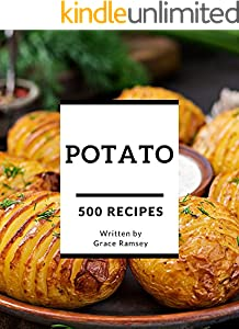 500 Potato Recipes: Make Cooking at Home Easier with Potato Cookbook! (English Edition)