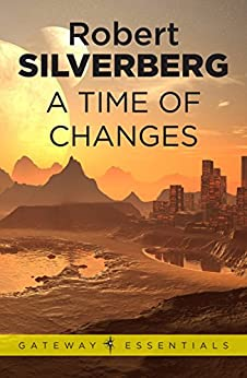 A Time of Changes (Gateway Essentials) by [Silverberg, Robert]