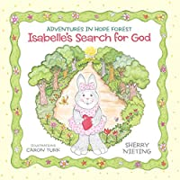 Adventures in Hope Forest: Isabelle's Search for God