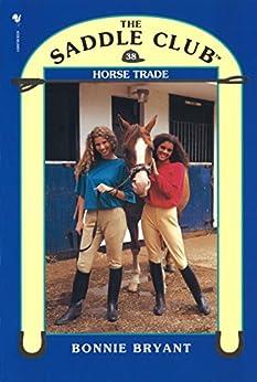 Saddle Club 38: Horse Trade (Saddle Club series) by [Bryant, Bonnie]