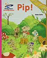 Reading Planet - Pip! - Pink A: Galaxy (Rising Stars Reading Planet)
