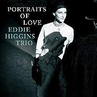 Portraits of Love by Eddie Higgins (2010-03-30)