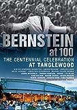 バーンスタイン生誕100周年記念~タングルウッド音楽祭 (Bernstein at 100, The Centennial Celebration at Tanglewood) [Import] [日本語帯・解説付]
