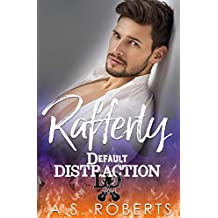 Rafferty (Default Distraction Book 2)