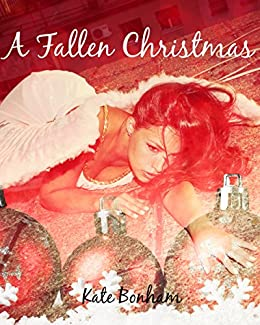 A Fallen Christmas by [Bonham, Kate]