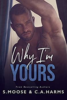 Why I'm Yours by [Moose, S., Harms, C. A.]